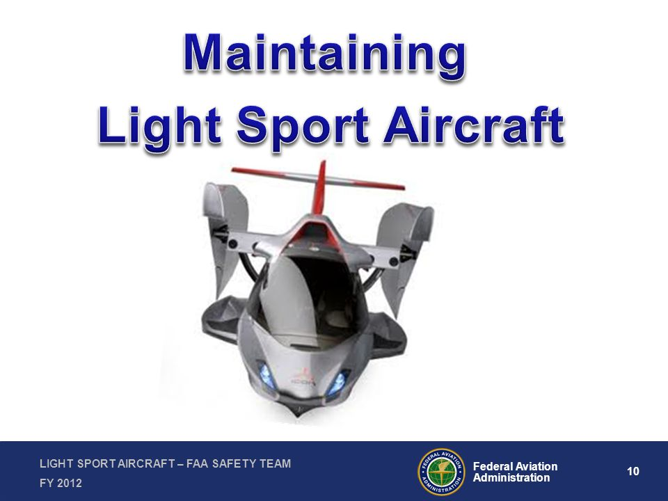 10 Federal Aviation Administration LIGHT SPORT AIRCRAFT – FAA SAFETY TEAM FY 2012