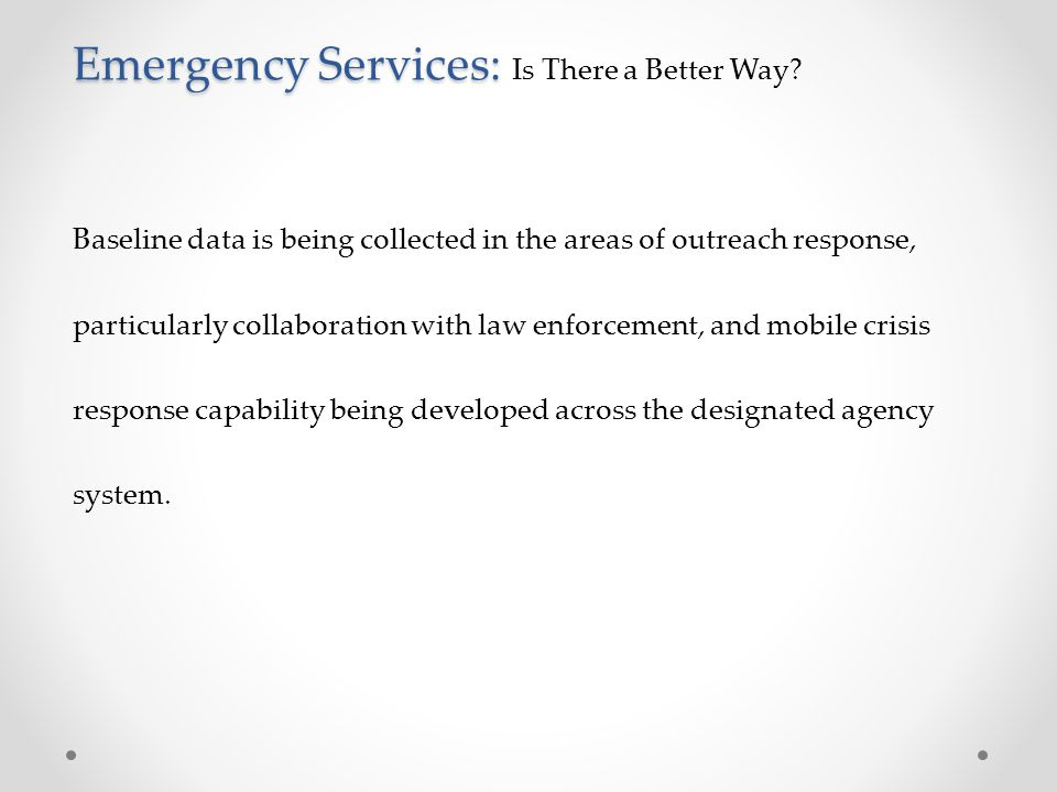 Emergency Services: Emergency Services: Is There a Better Way.