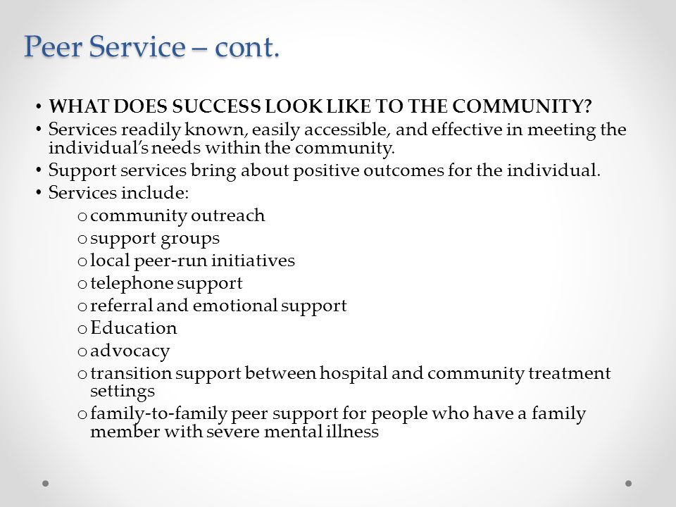 Peer Service – cont.WHAT DOES SUCCESS LOOK LIKE TO THE COMMUNITY.