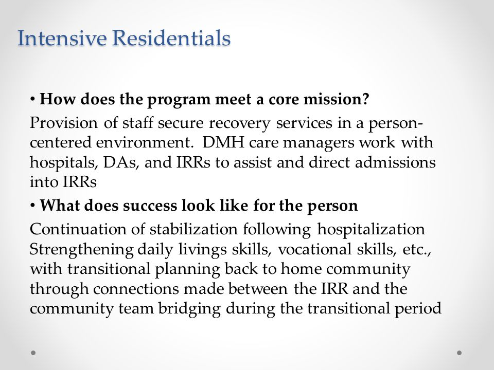 Intensive Residentials How does the program meet a core mission.