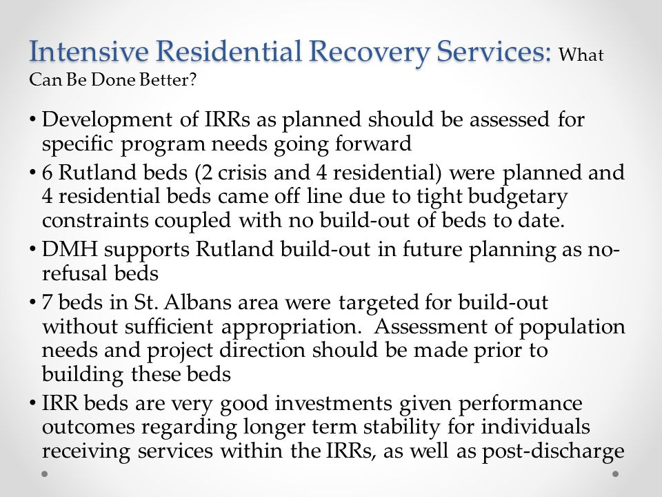 Intensive Residential Recovery Services: Intensive Residential Recovery Services: What Can Be Done Better.