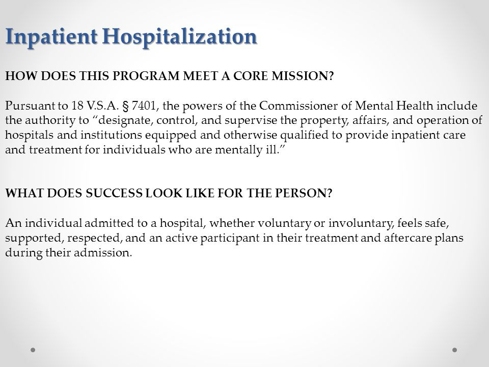 Inpatient Hospitalization HOW DOES THIS PROGRAM MEET A CORE MISSION.