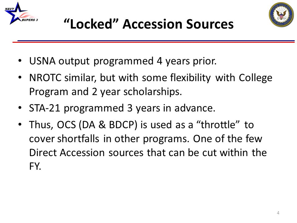 """""""Locked"""" Accession Sources USNA output programmed 4 years prior. NROTC similar, but with some flexibility with College Program and 2 year scholarships"""