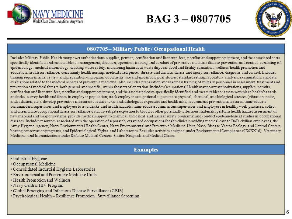 16 BAG 3 – 0807705 0807705 – Military Public / Occupational Health Includes Military Public Health manpower authorizations, supplies, permits, certifi