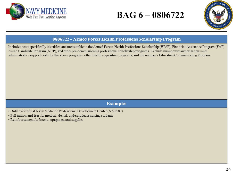 26 BAG 6 – 0806722 0806722 – Armed Forces Health Professions Scholarship Program Includes costs specifically identified and measurable to the Armed Fo