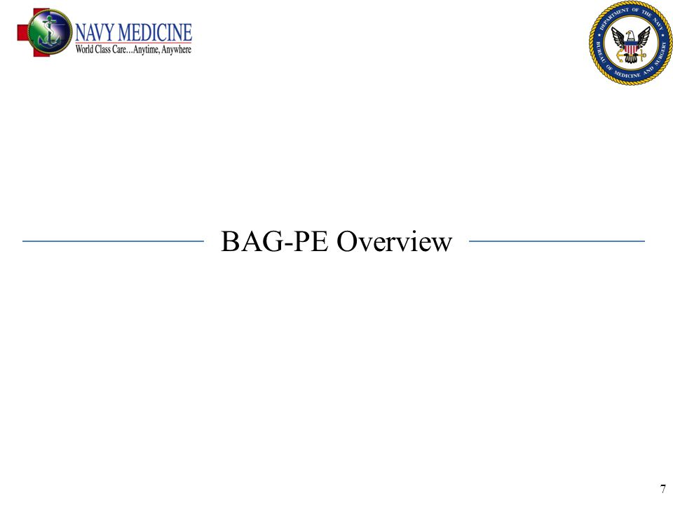 8 BAG 1: In House Care PEs BAG 1 provides for the delivery of patient care in the Continental United States (CONUS) and Outside the Continental United Status (OCONUS).