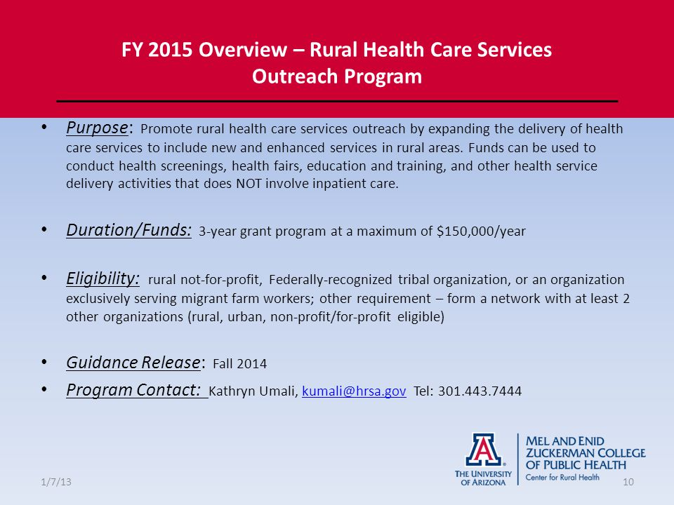 FY 2015 Overview – Rural Health Care Services Outreach Program Purpose: Promote rural health care services outreach by expanding the delivery of health care services to include new and enhanced services in rural areas.