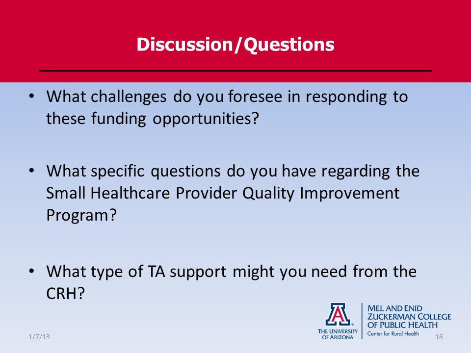 Discussion/Questions What challenges do you foresee in responding to these funding opportunities.