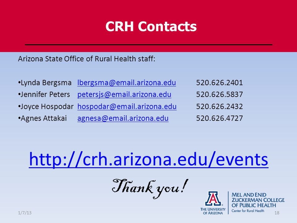 CRH Contacts Arizona State Office of Rural Health staff: Lynda Jennifer Joyce Agnes   Thank you.