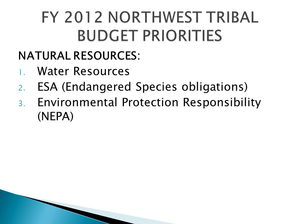 NATURAL RESOURCES: 1. Water Resources 2. ESA (Endangered Species obligations) 3.
