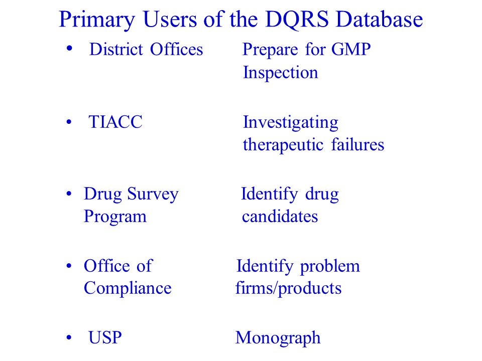 CDER Interaction Office of Post-marketing DrugRisk Assessment (OPDRA) Review divisions TIACC GWQAP