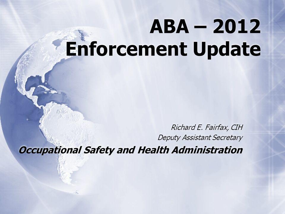 ABA – 2012 Enforcement Update Richard E.