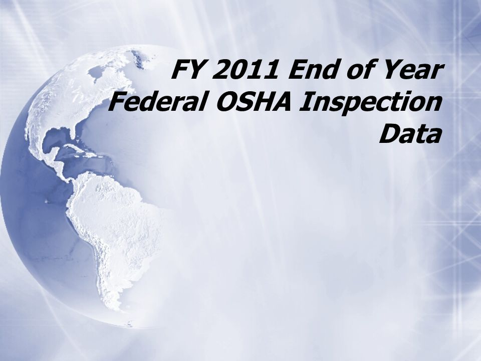 FY 2011 End of Year Federal OSHA Inspection Data
