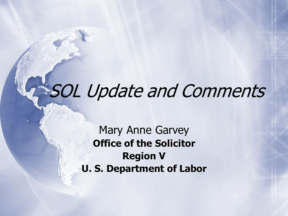 SOL Update and Comments Mary Anne Garvey Office of the Solicitor Region V U.