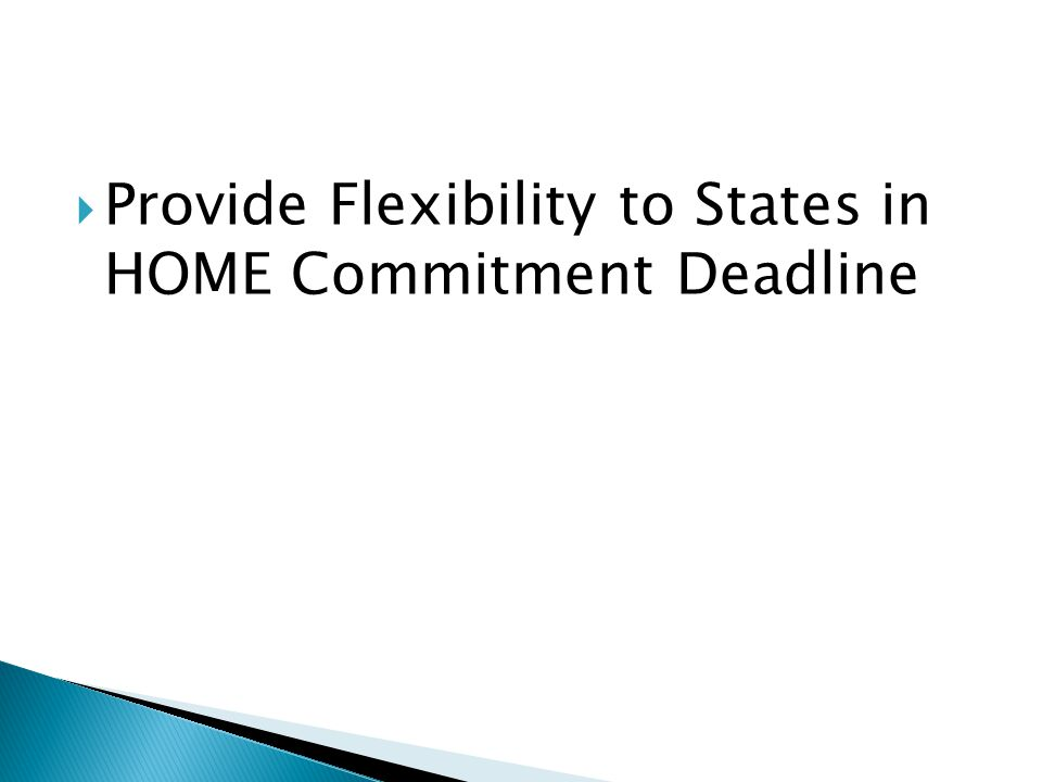  Provide Flexibility to States in HOME Commitment Deadline