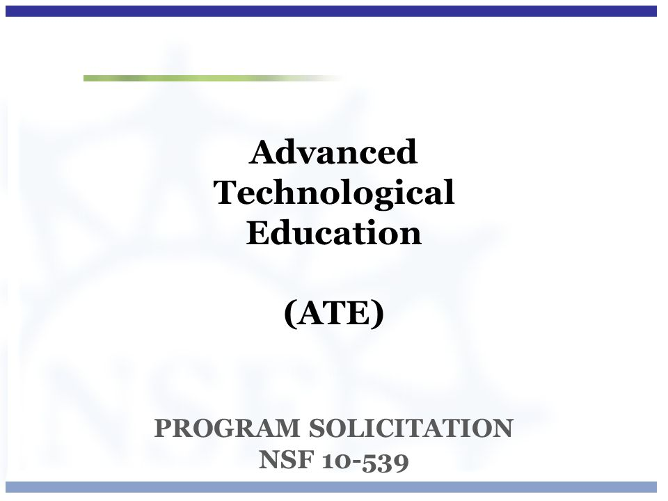 Advanced Technological Education (ATE) PROGRAM SOLICITATION NSF 10-539