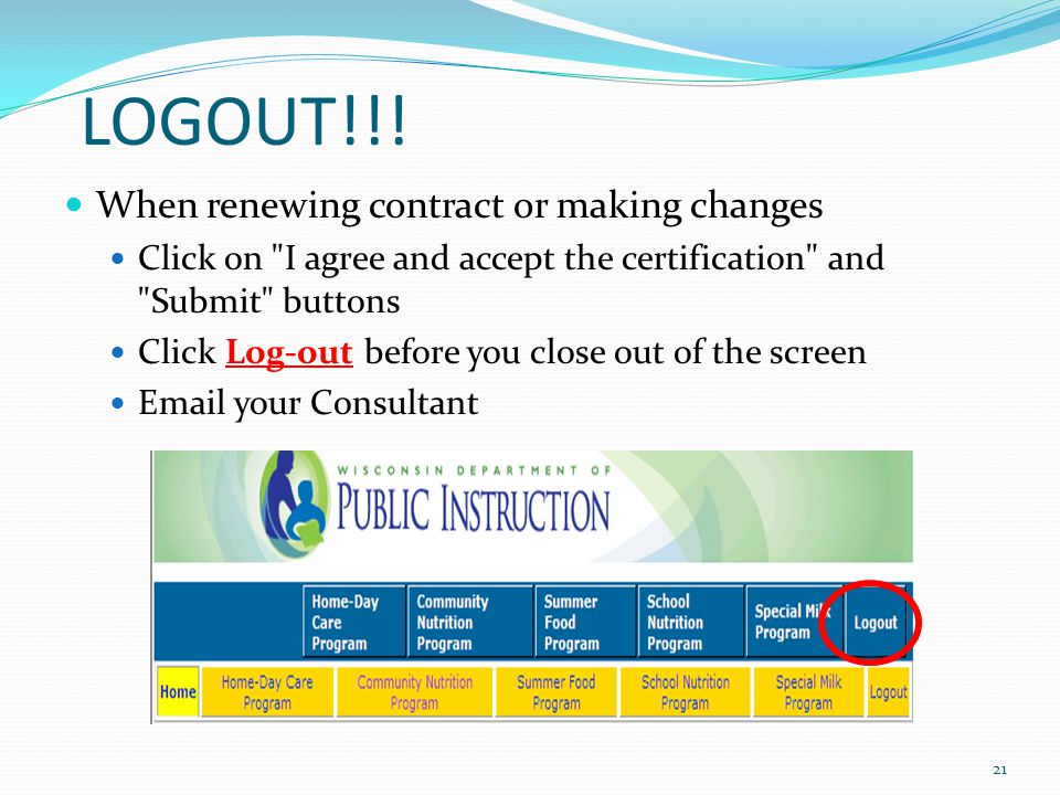 LOGOUT!!! When renewing contract or making changes Click on