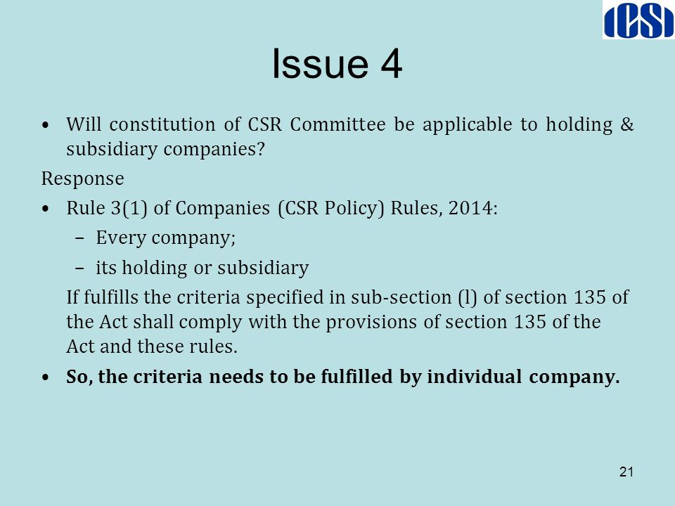 Issue 4 Will constitution of CSR Committee be applicable to holding & subsidiary companies? Response Rule 3(1) of Companies (CSR Policy) Rules, 2014: