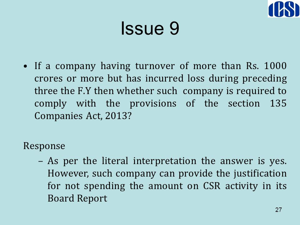 Issue 9 27 If a company having turnover of more than Rs. 1000 crores or more but has incurred loss during preceding three the F.Y then whether such co