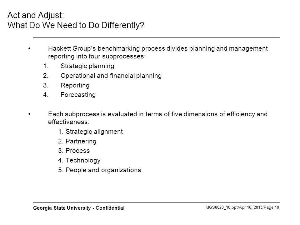MGS8020_10.ppt/Apr 16, 2015/Page 10 Georgia State University - Confidential Act and Adjust: What Do We Need to Do Differently? Hackett Group's benchma