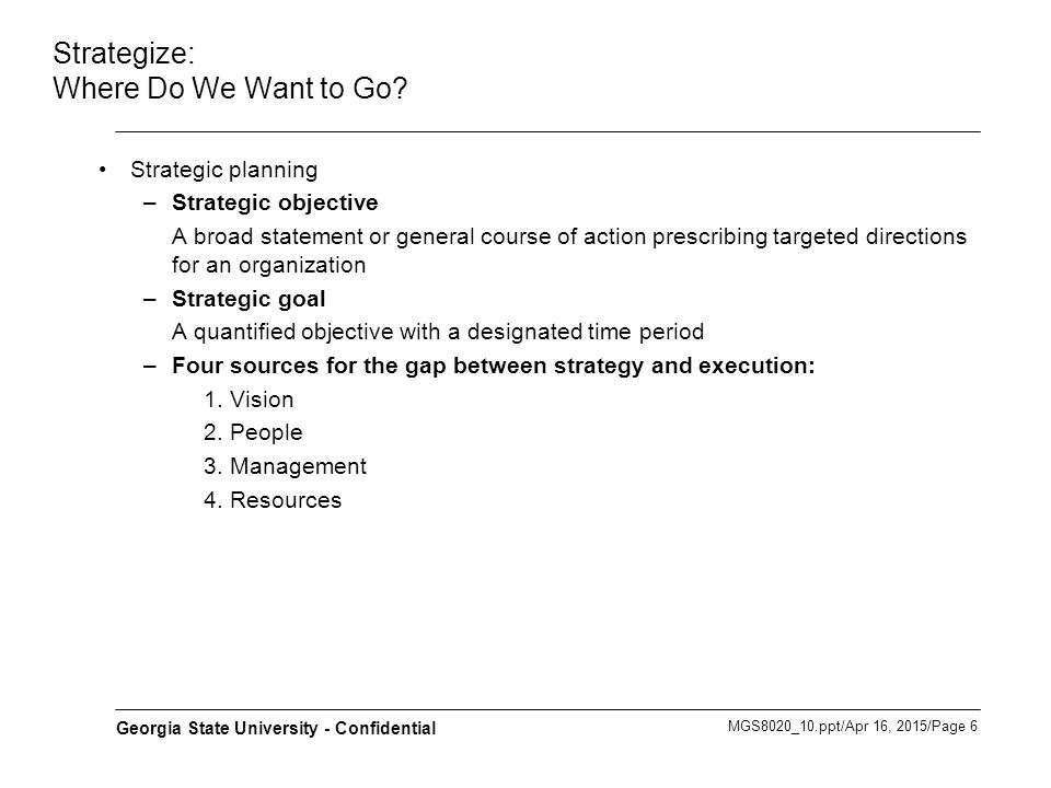 MGS8020_10.ppt/Apr 16, 2015/Page 7 Georgia State University - Confidential Plan: How Do We Get There.