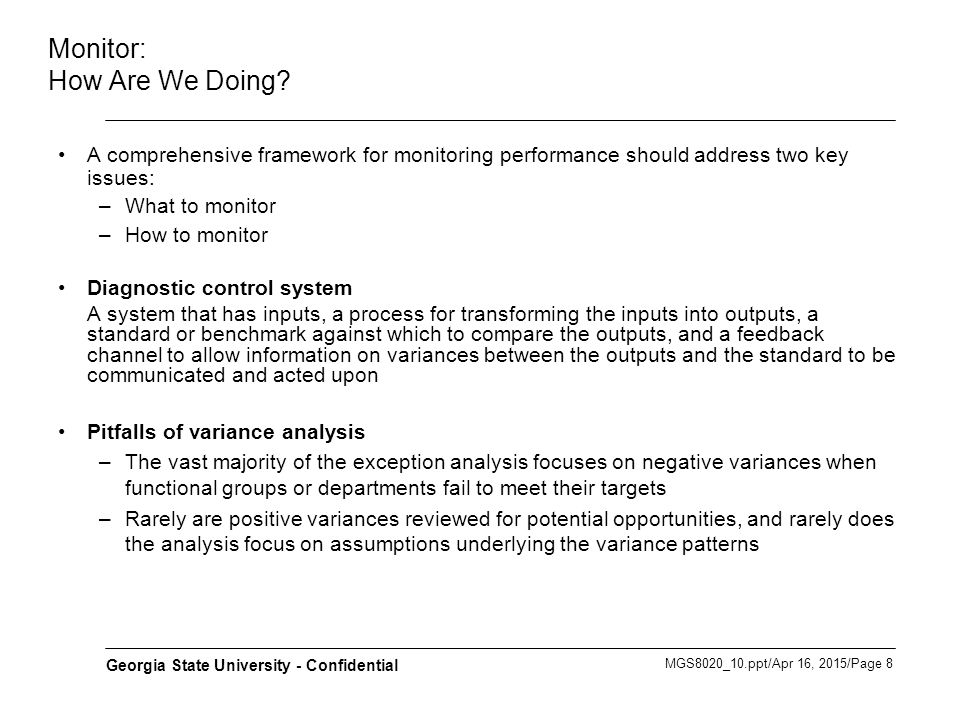MGS8020_10.ppt/Apr 16, 2015/Page 29 Georgia State University - Confidential Performance Dashboards –What to look for in a dashboard Use of visual components (e.g., charts, performance bars, sparklines, gauges, meters, stoplights) to highlight, at a glance, the data and exceptions that require action.