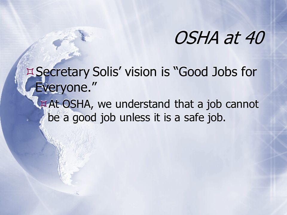 OSHA at 40  Dr.