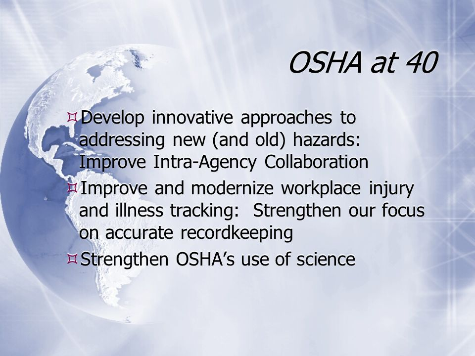 OSHA at 40  Strengthen state plan states  Conduct our work with transparency, openness, integrity, and humility  Strengthen state plan states  Conduct our work with transparency, openness, integrity, and humility