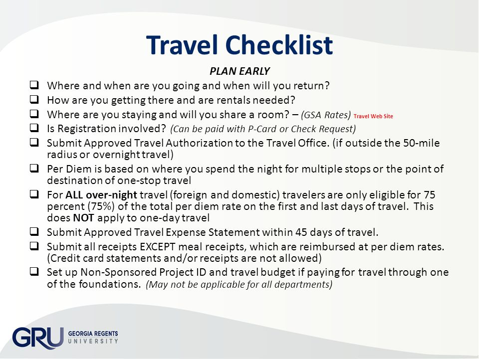 Travel Checklist PLAN EARLY  Where and when are you going and when will you return.