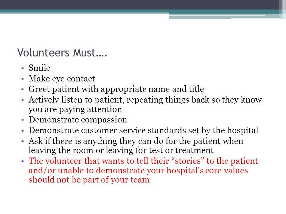 Volunteers Must….