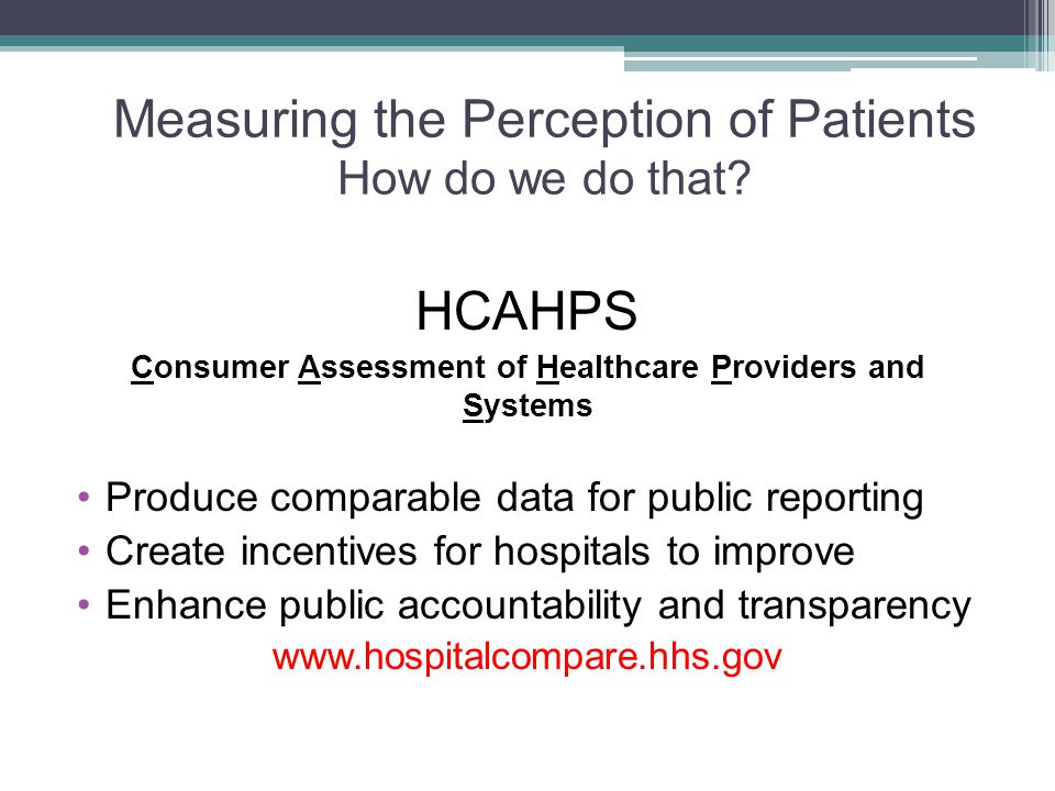 Measuring the Perception of Patients How do we do that.
