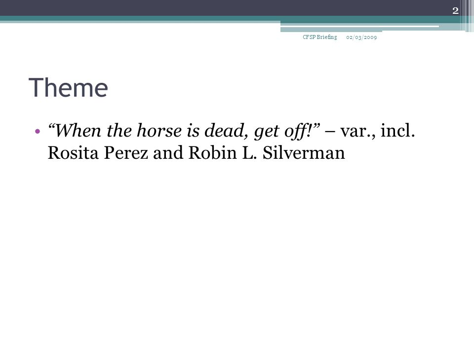 Theme When the horse is dead, get off! – var., incl.