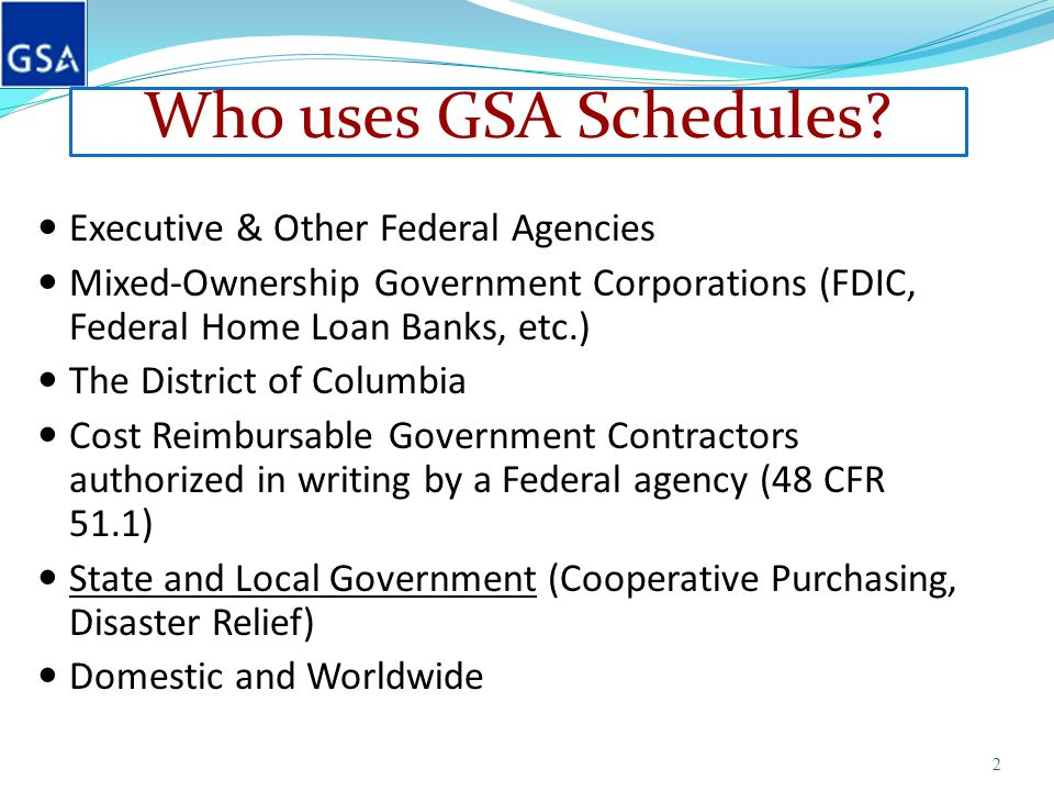 Who uses GSA Schedules.