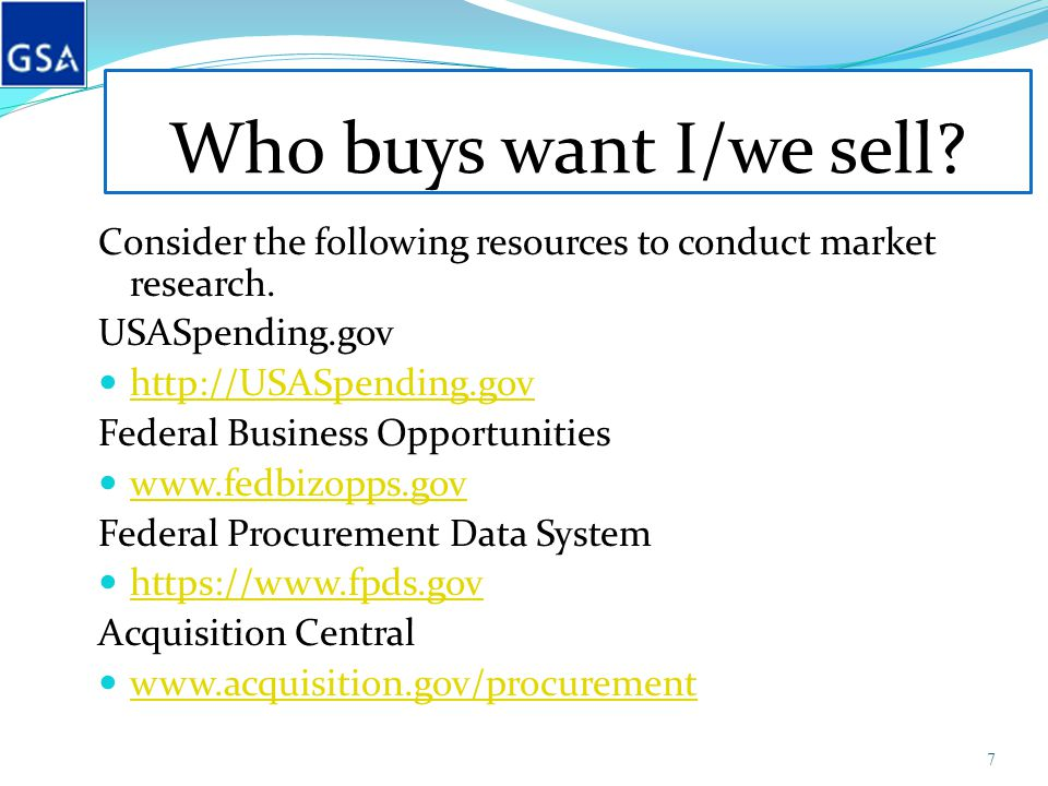 Who buys want I/we sell.Consider the following resources to conduct market research.
