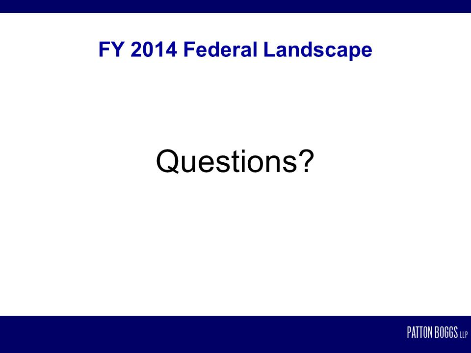 FY 2014 Federal Landscape Questions