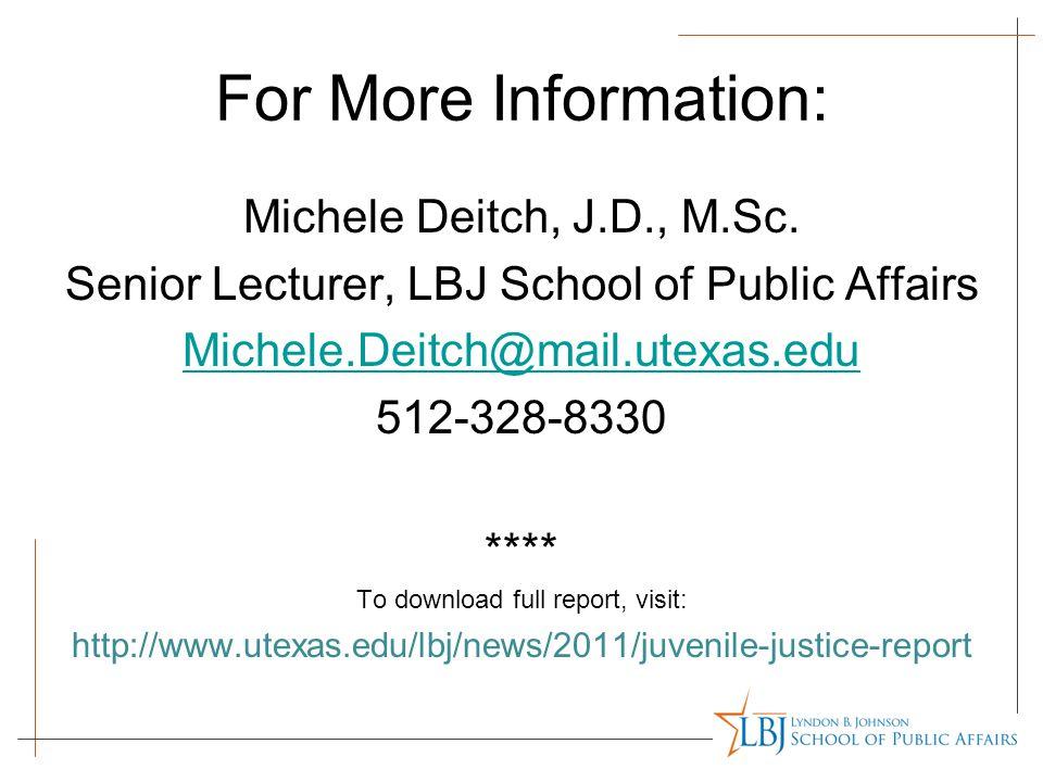 For More Information: Michele Deitch, J.D., M.Sc. Senior Lecturer, LBJ School of Public Affairs Michele.Deitch@mail.utexas.edu 512-328-8330 **** To do