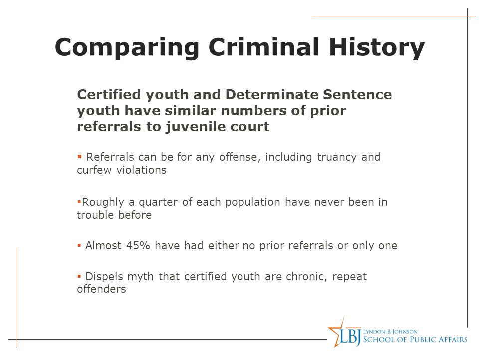 Compare to Programs at TYC Determinate Sentence youth can participate in  Capital and Serious Violent Offenders Program (95% success rate)  Sex Offender Treatment Program (94% success rate)  Educational classes (96% participation rate, compared to 38% in YOP)  Special education  Basic treatment services for all youth Other advantages of juvenile facilities  Specialized staff and age-appropriate services  No co-mingling with adult offenders  No long-term isolation