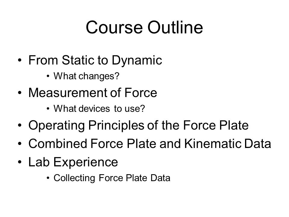Course Outline From Static to Dynamic What changes.