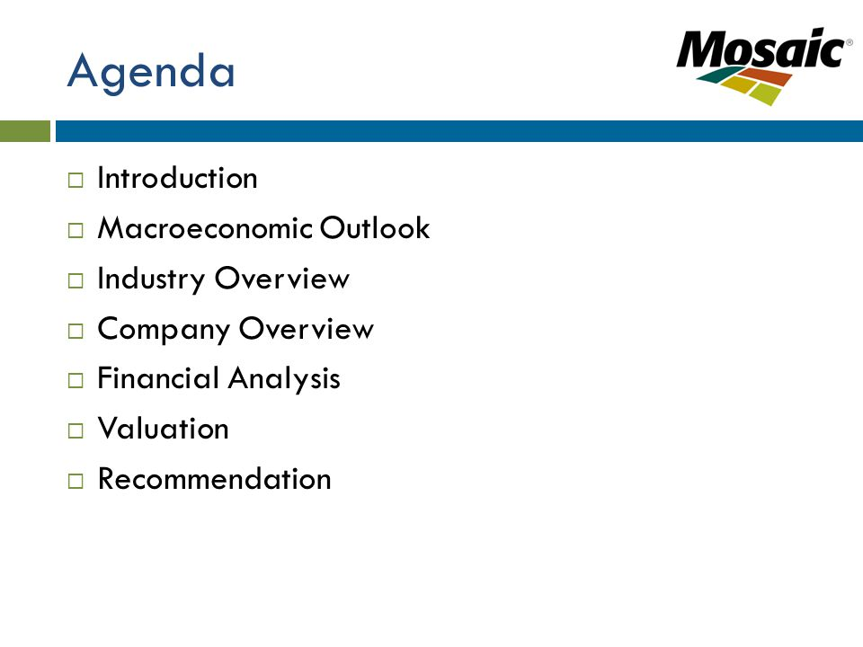 Agenda  Introduction  Macroeconomic Outlook  Industry Overview  Company Overview  Financial Analysis  Valuation  Recommendation