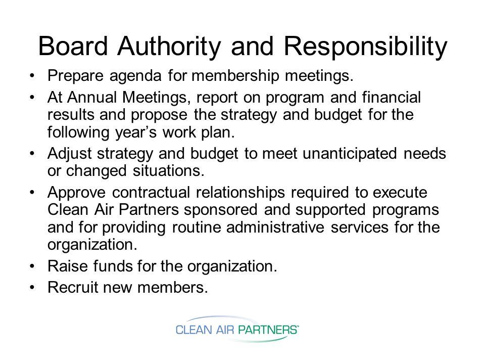 Board Authority and Responsibility Prepare agenda for membership meetings.