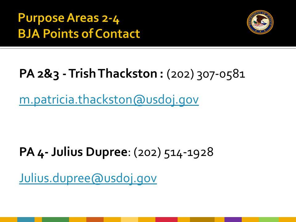 PA 2&3 - Trish Thackston : (202) 307-0581 m.patricia.thackston@usdoj.gov PA 4- Julius Dupree: (202) 514-1928 Julius.dupree@usdoj.gov