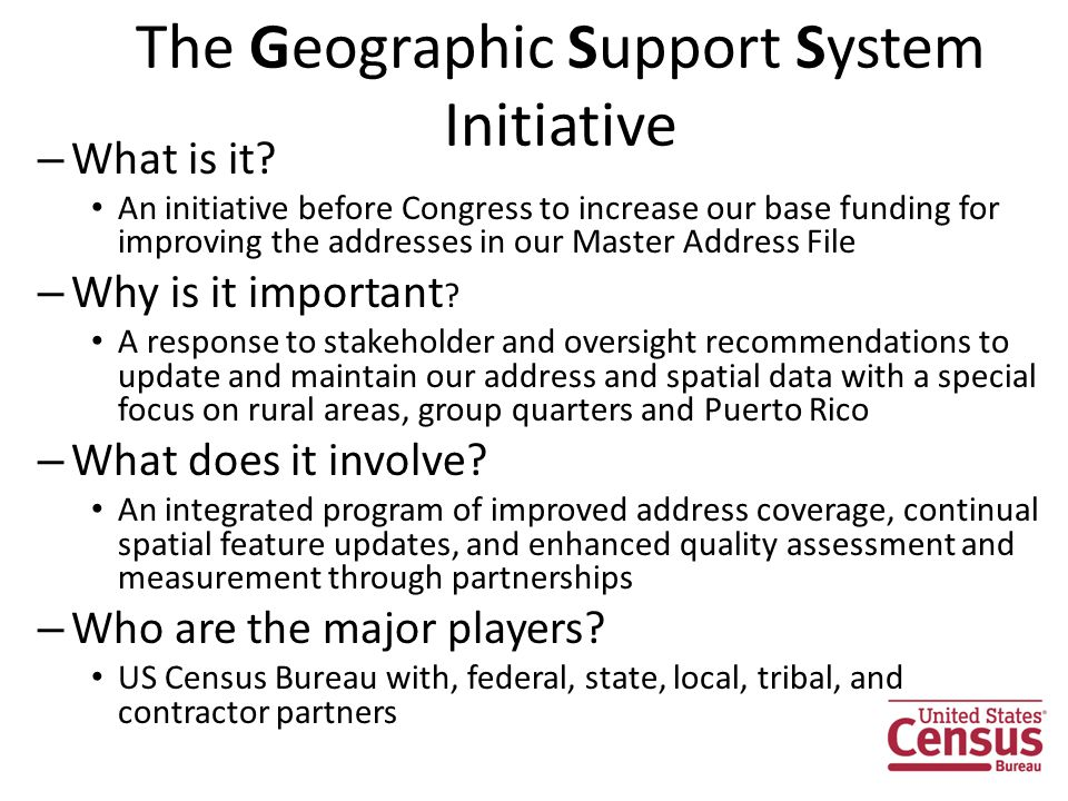 The Geographic Support System Initiative – What is it.