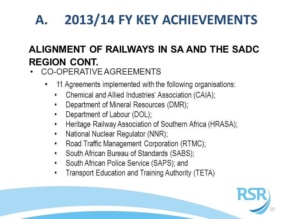10 ALIGNMENT OF RAILWAYS IN SA AND THE SADC REGION CONT. CO-OPERATIVE AGREEMENTS 11 Agreements implemented with the following organisations: Chemical