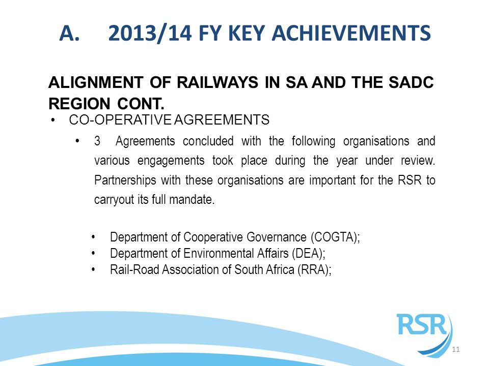 11 ALIGNMENT OF RAILWAYS IN SA AND THE SADC REGION CONT. CO-OPERATIVE AGREEMENTS 3 Agreements concluded with the following organisations and various e