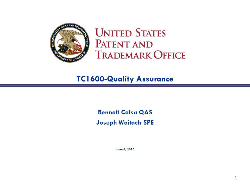 1 TC1600-Quality Assurance Bennett Celsa QAS Joseph Woitach SPE June 4, 2013