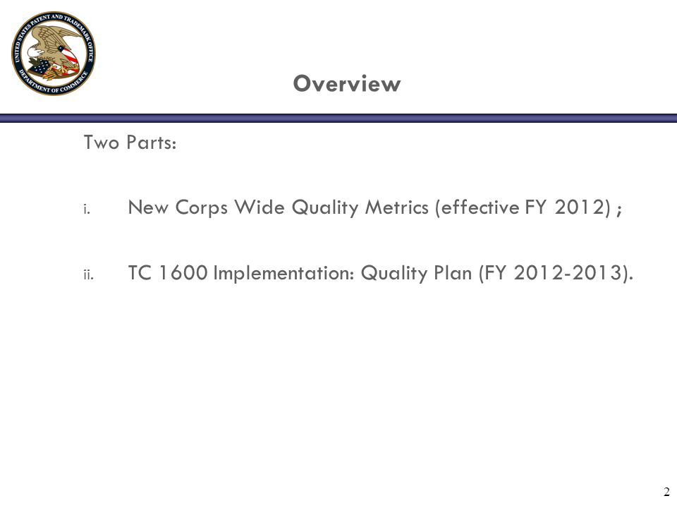 Overview Two Parts: i. New Corps Wide Quality Metrics (effective FY 2012) ; ii.