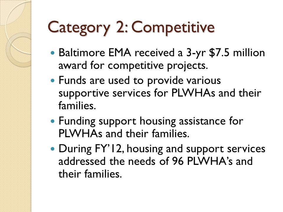 Category 2: Competitive Baltimore EMA received a 3-yr $7.5 million award for competitive projects.