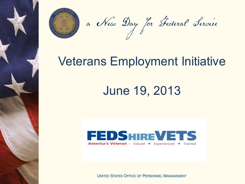 Veterans Employment Initiative June 19, 2013