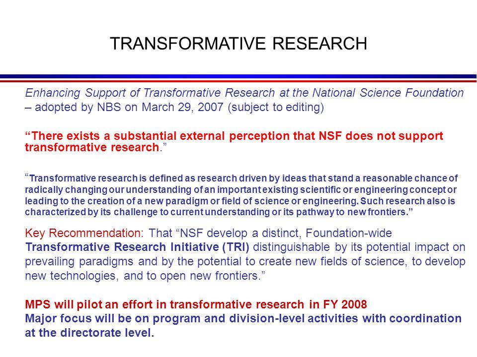 "Enhancing Support of Transformative Research at the National Science Foundation – adopted by NBS on March 29, 2007 (subject to editing) ""There exists"