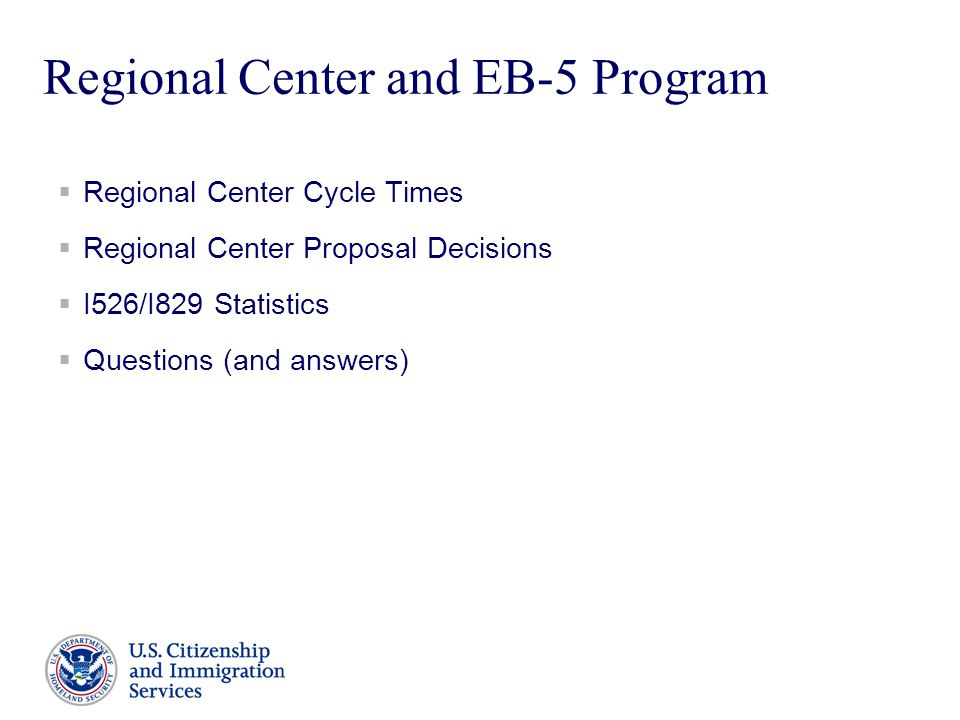 Presenter's Name June 17, 2003 2 Regional Center and EB-5 Program  Regional Center Cycle Times  Regional Center Proposal Decisions  I526/I829 Statistics  Questions (and answers)